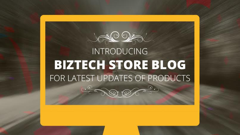 Introducing Biztech Store Blog for Latest Updates of Products