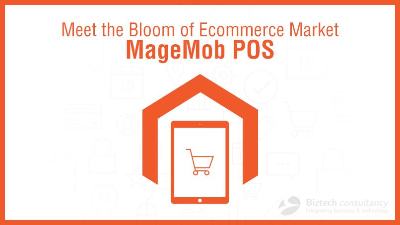 Meet the Bloom of Ecommerce Market – MageMob POS