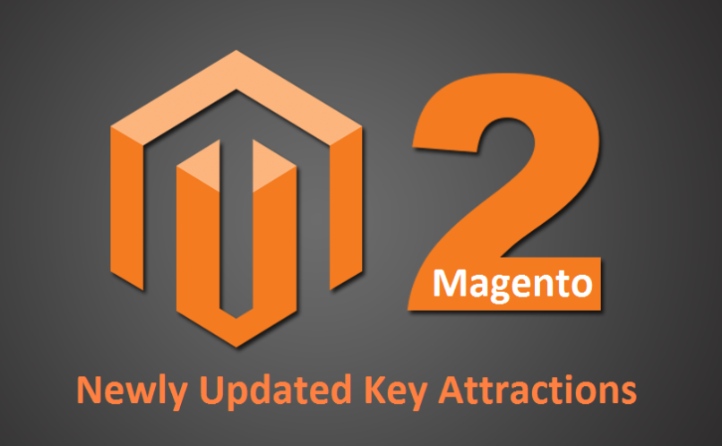 Newly Updated Key Attractions Of Magento 2