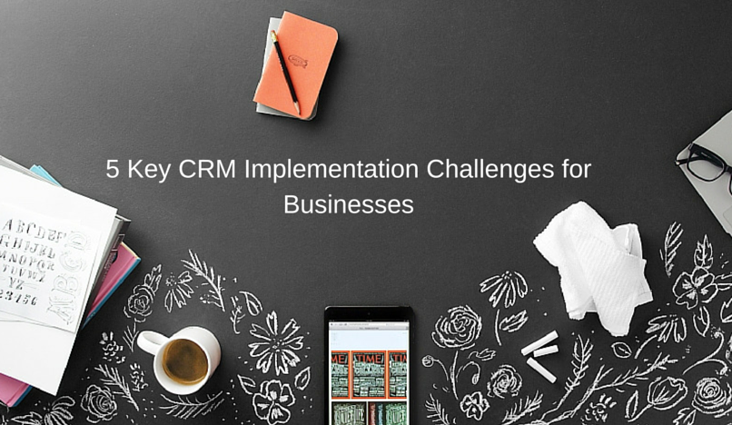 5 Key CRM Implementation Challenges for Businesses