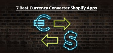 7 Best Currency Converter Shopify Apps