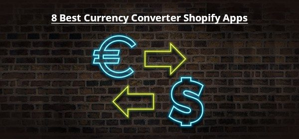 8 Best Currency Converter Shopify Apps