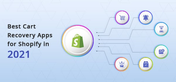 Best Cart Recovery Apps for Shopify to Consider in 2021