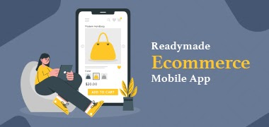 How a Ready-Made Ecommerce Mobile App Can Benefit?