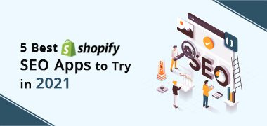 5 Best Shopify SEO Apps to Try in 2021