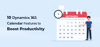 10 Dynamics 365 Calendar Features to Boost Productivity