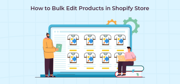 How to Bulk Edit Products in Shopify Store