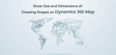 Show Size and Dimensions of Drawing Shapes on Dynamics 365 Map